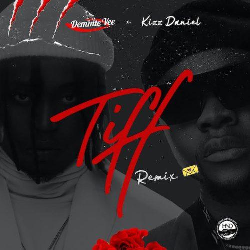 """Demmie Vee ft. Kizz Daniel – """"Tiff Remix Lyrics"""""""