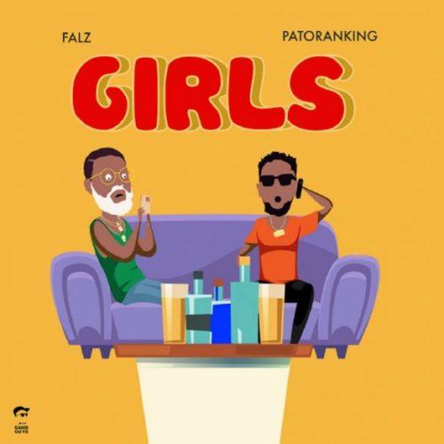 "Falz x Patoranking – ""Girls"""