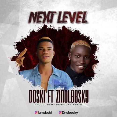 "Doski – ""Next Level"" ft. Zinoleesky"