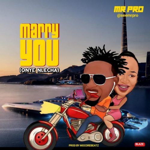 """[Music] Mr. PRO - """"Marry you"""""""