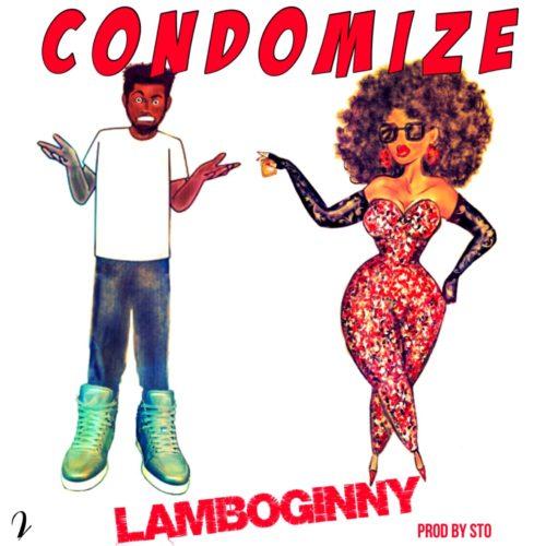"Lamboginny – ""Condomize""."